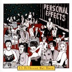 Personal Effects - It's Different Out There
